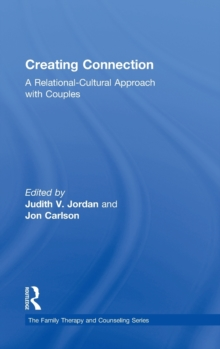 Creating Connection : A Relational-Cultural Approach with Couples, Hardback Book