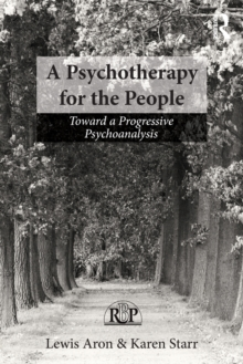 A Psychotherapy for the People : Toward a Progressive Psychoanalysis, Paperback / softback Book