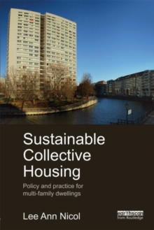Sustainable Collective Housing : Policy and Practice for Multi-family Dwellings, Hardback Book