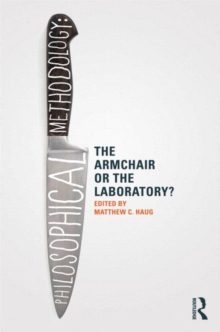 Philosophical Methodology: The Armchair or the Laboratory?, Paperback / softback Book