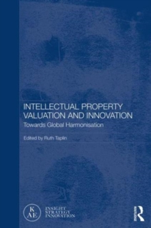 Intellectual Property Valuation and Innovation : Towards global harmonisation, Hardback Book
