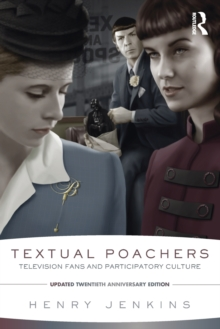 Textual Poachers : Television Fans and Participatory Culture, Paperback / softback Book
