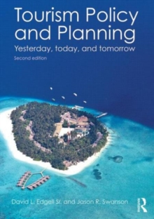 Tourism Policy and Planning : Yesterday, Today, and Tomorrow, Paperback Book