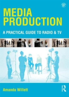 Media Production : A Practical Guide to Radio & TV, Paperback / softback Book