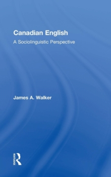 Canadian English : A Sociolinguistic Perspective, Hardback Book