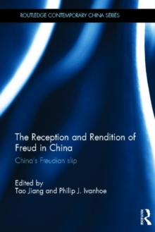 The Reception and Rendition of Freud in China : China's Freudian Slip, Hardback Book