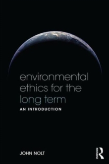 Environmental Ethics for the Long Term : An Introduction, Paperback / softback Book