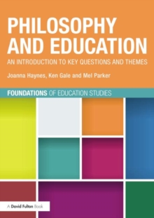 Philosophy and Education : An introduction to key questions and themes, Paperback / softback Book