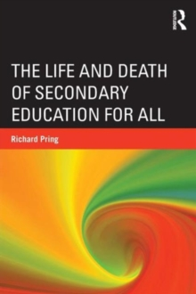 The Life and Death of Secondary Education for All, Paperback / softback Book