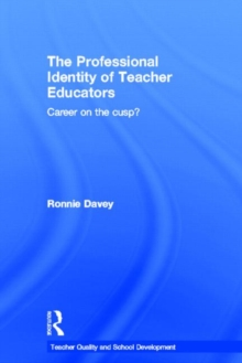 The Professional Identity of Teacher Educators : Career on the cusp?, Hardback Book