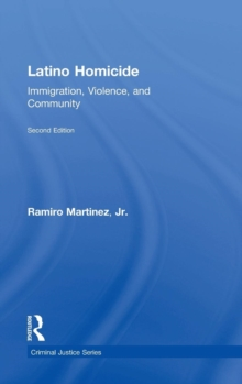 Latino Homicide : Immigration, Violence, and Community, Hardback Book