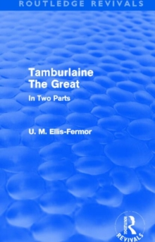 Tamburlaine the Great : In Two Parts, Hardback Book