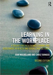 Learning in the Workplace : A Toolkit for Facilitating Learning and Assessment in Health and Social Care Settings, Paperback / softback Book