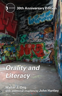 Orality and Literacy : 30th Anniversary Edition, Paperback Book