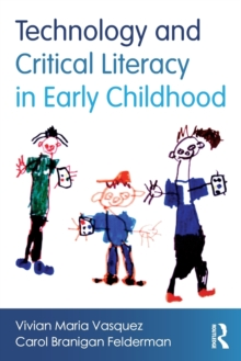 Technology and Critical Literacy in Early Childhood, Paperback Book