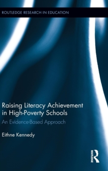 Raising Literacy Achievement in High-Poverty Schools : An Evidence-Based Approach, Hardback Book