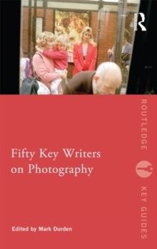 Fifty Key Writers on Photography, Paperback / softback Book