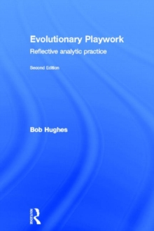 Evolutionary Playwork, Hardback Book