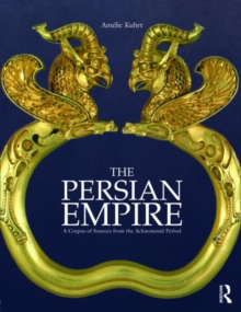 The Persian Empire : A Corpus of Sources from the Achaemenid Period, Paperback / softback Book