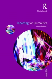 Reporting for Journalists, Paperback / softback Book