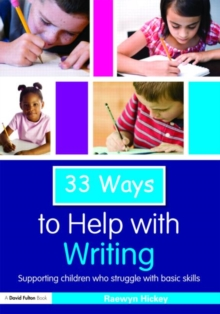33 Ways to Help with Writing : Supporting Children who Struggle with Basic Skills, Paperback / softback Book