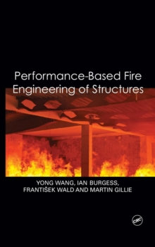 Performance-Based Fire Engineering of Structures, Hardback Book