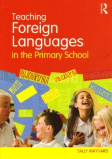 Teaching Foreign Languages in the Primary School, Paperback / softback Book