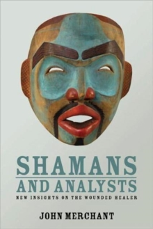 Shamans and Analysts : New Insights on the Wounded Healer, Paperback Book