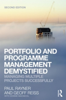 Portfolio and Programme Management Demystified : Managing Multiple Projects Successfully, Paperback Book