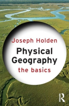 Physical Geography: The Basics, Paperback / softback Book