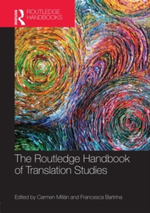 The Routledge Handbook of Translation Studies, Hardback Book