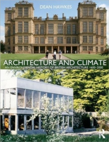 Architecture and Climate : An Environmental History of British Architecture 1600-2000, Paperback / softback Book
