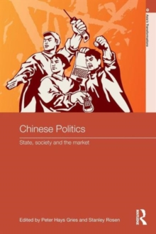Chinese Politics : State, Society and the Market, Paperback / softback Book