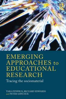 Emerging Approaches to Educational Research : Tracing the Socio-Material, Paperback Book