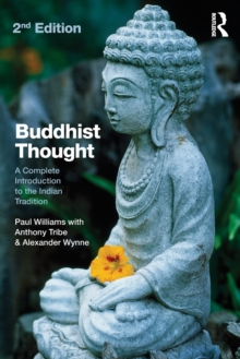 Buddhist Thought : A Complete Introduction to the Indian Tradition, Paperback Book