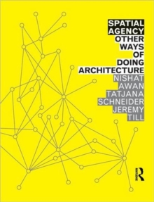 Spatial Agency: Other Ways of Doing Architecture, Paperback / softback Book