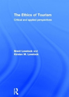 The Ethics of Tourism : Critical and Applied Perspectives, Hardback Book