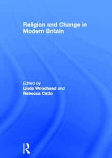 Religion and Change in Modern Britain, Hardback Book