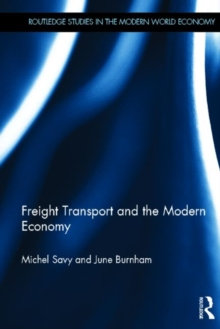 Freight Transport and the Modern Economy, Hardback Book