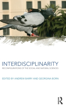 Interdisciplinarity : Reconfigurations of the Social and Natural Sciences, Hardback Book