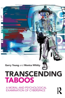 Transcending Taboos : A Moral and Psychological Examination of Cyberspace, Paperback / softback Book