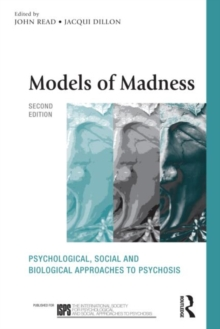 Models of Madness : Psychological, Social and Biological Approaches to Psychosis, Paperback / softback Book