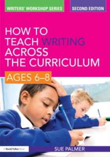 How to Teach Writing Across the Curriculum: Ages 6-8, Paperback / softback Book