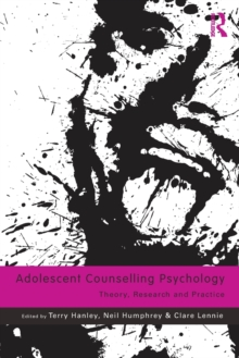Adolescent Counselling Psychology : Theory, Research and Practice, Paperback / softback Book