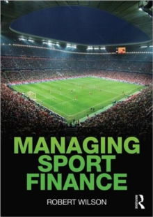 Managing Sport Finance, Paperback / softback Book