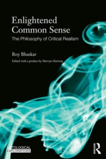 Enlightened Common Sense : The Philosophy of Critical Realism, Paperback Book