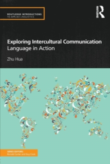Exploring Intercultural Communication : Language in Action, Paperback Book
