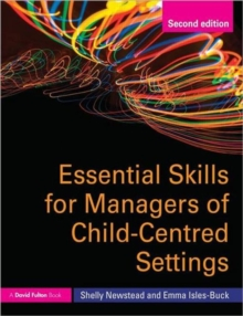 Essential Skills for Managers of Child-Centred Settings, Paperback / softback Book