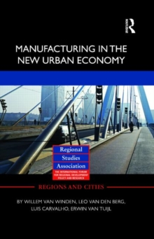 Manufacturing in the New Urban Economy, Hardback Book