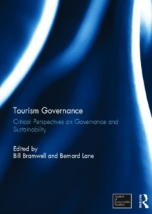 Tourism Governance : Critical Perspectives on Governance and Sustainability, Hardback Book